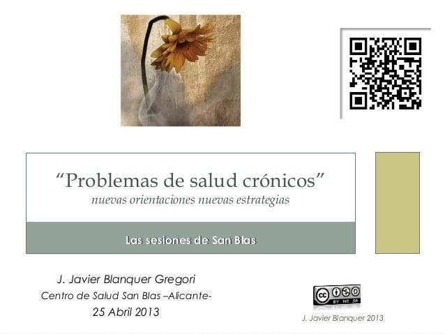 """J. Javier Blanquer 2013Las sesiones de San BlasLas sesiones de San Blas""""Problemas de salud crónicos""""nuevas orientaciones n..."""