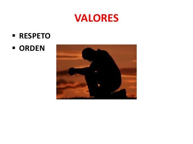 VALORES  RESPETO  ORDEN