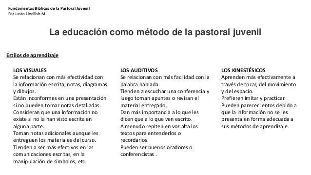 Fundamentos Bíblicos de la Pastoral Juvenil Por Justo Llecllish M. La educación como método de la pastoral juvenil Estilos...