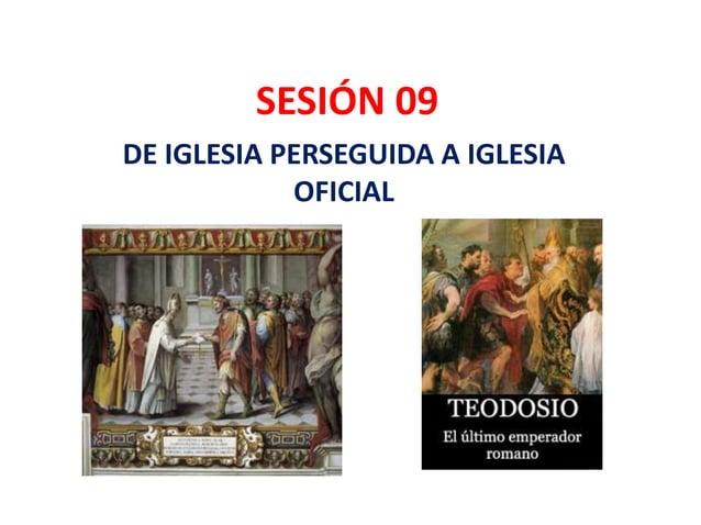 SESIÓN 09 DE IGLESIA PERSEGUIDA A IGLESIA OFICIAL