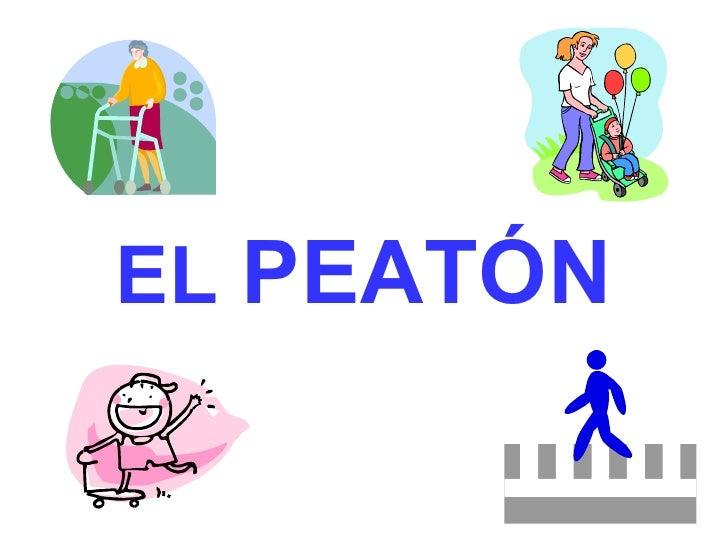 EL  PEATÓN