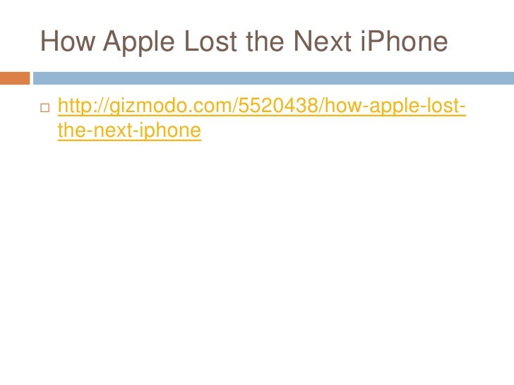 How Apple Lost the Next iPhone<br />http://gizmodo.com/5520438/how-apple-lost-the-next-iphone<br />