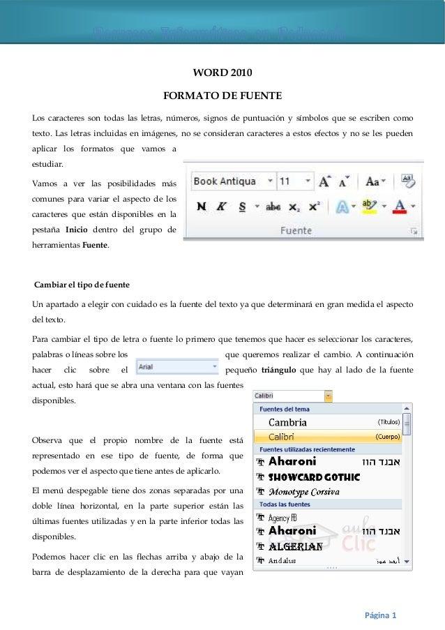 WORD 2010 FORMATO DE FUENTE Los caracteres son todas las letras, números, signos de puntuación y símbolos que se escriben ...