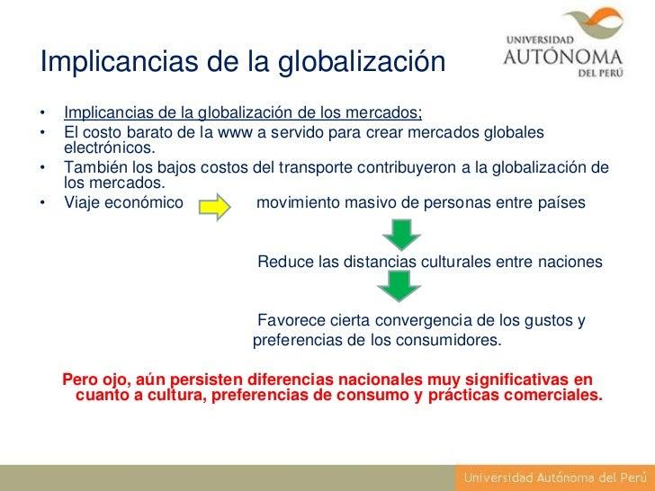 Implicancias de la globalización•   Implicancias de la globalización de los mercados;•   El costo barato de la www a servi...
