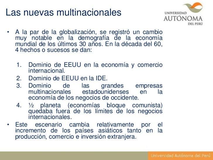 Las nuevas multinacionales• A la par de la globalización, se registró un cambio  muy notable en la demografía de la econom...