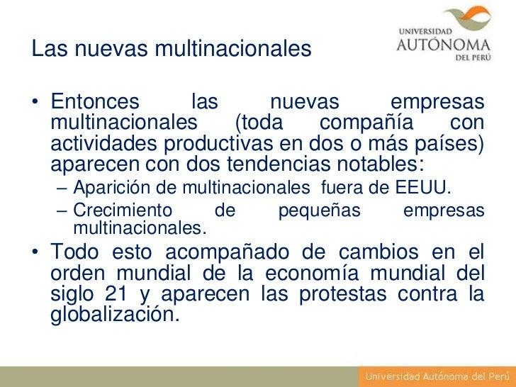 Las nuevas multinacionales• Entonces       las     nuevas     empresas  multinacionales    (toda    compañía     con  acti...