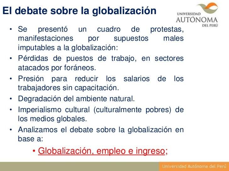 El debate sobre la globalización • Se presentó un cuadro de protestas,   manifestaciones      por     supuestos    males  ...