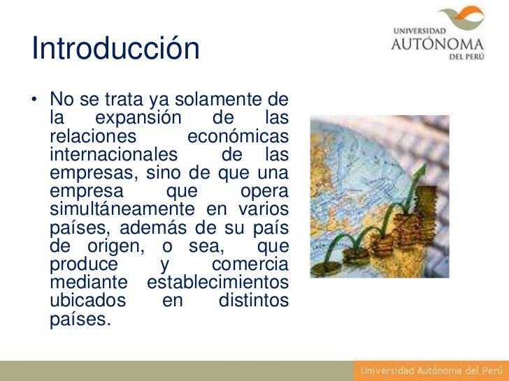 Introducción• No se trata ya solamente de  la    expansión    de     las  relaciones      económicas  internacionales     ...