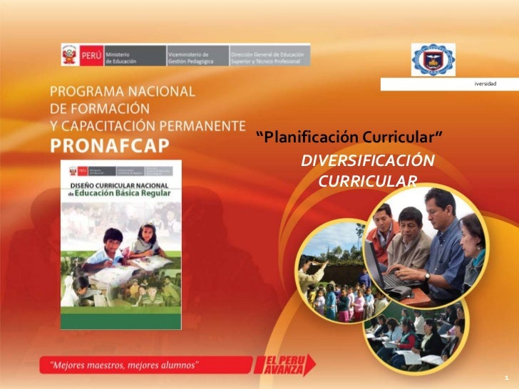 """UNIVERSIDAD NACIONAL DE PIURAiversidad<br />""""Planificación Curricular""""<br />DIVERSIFICACIÓN <br />CURRICULAR<br />1<br />"""