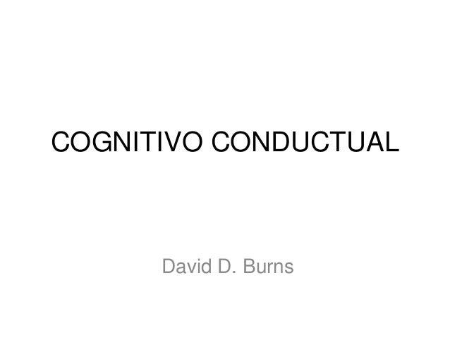 COGNITIVO CONDUCTUAL  David D. Burns