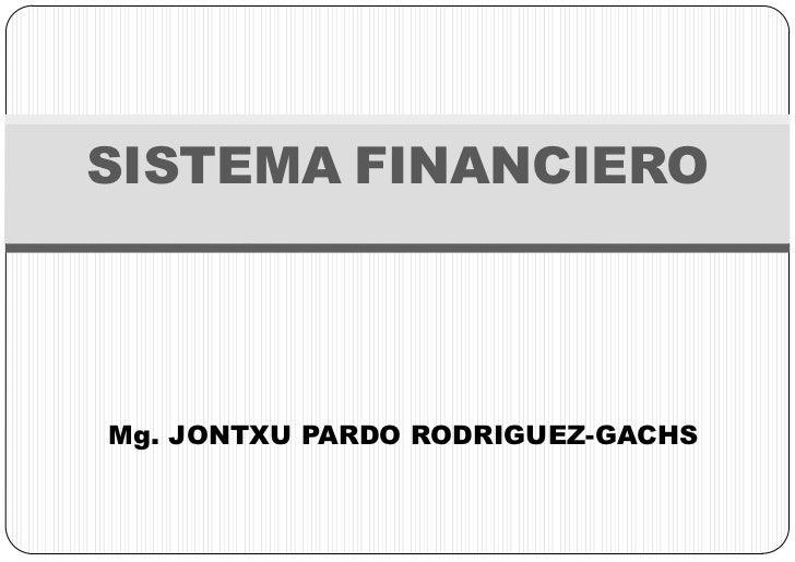 SISTEMA FINANCIEROMg. JONTXU PARDO RODRIGUEZ-GACHS