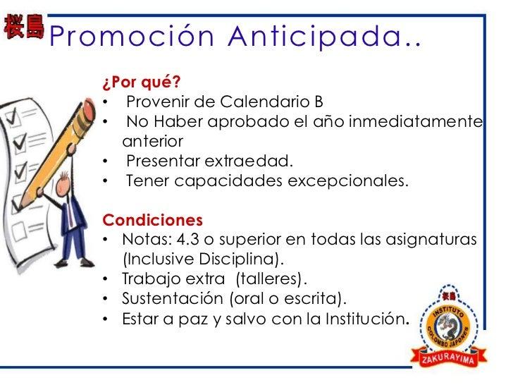 Promoción Anticipada..   ¿Por qué?   • Provenir de Calendario B   • No Haber aprobado el año inmediatamente     anterior  ...