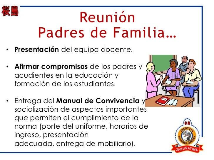 Reunión        Padres de Familia…• Presentación del equipo docente.• Afirmar compromisos de los padres y  acudientes en la...