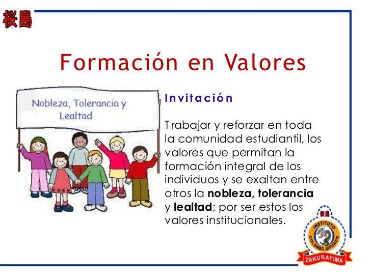 Formación en Valores        Invitación        T rabajar y reforzar en toda        la comunidad estudiantil, los        val...