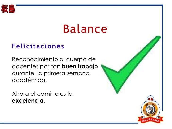 BalanceFe l i c i t a c i o n e sReconocimiento al cuerpo dedocentes por tan buen trabajodurante la primera semanaacadémic...