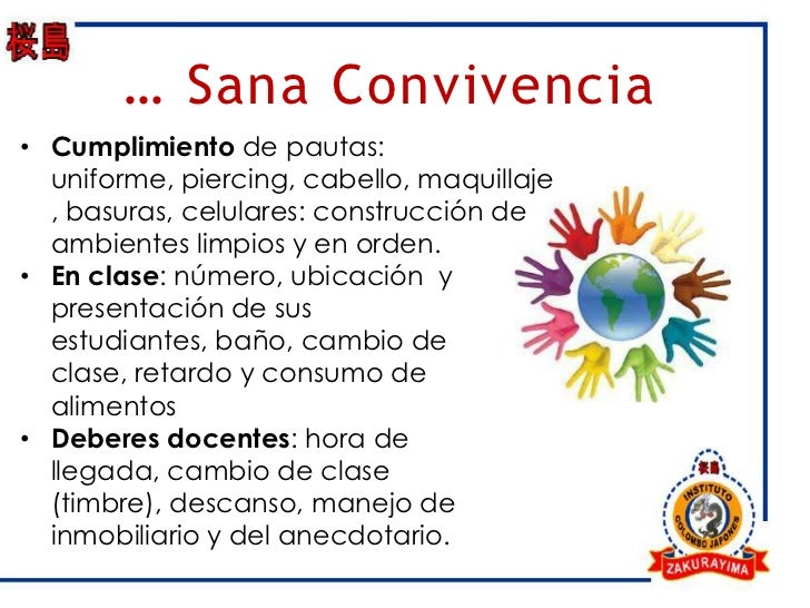 … Sana Convivencia• Cumplimiento de pautas:  uniforme, piercing, cabello, maquillaje  , basuras, celulares: construcción d...