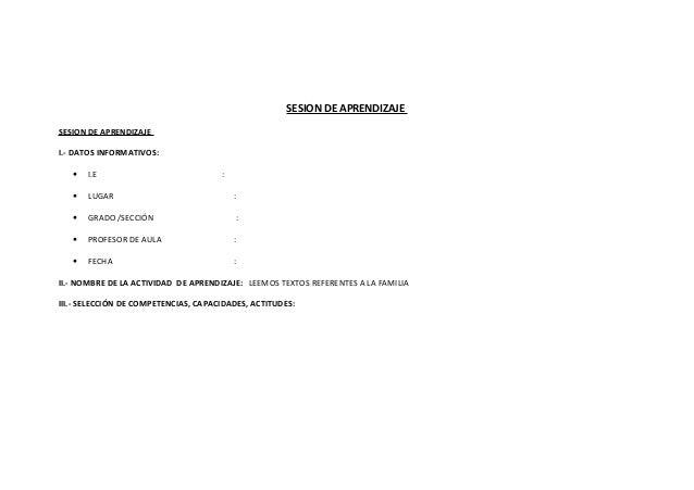 SESION DE APRENDIZAJE SESION DE APRENDIZAJE I.- DATOS INFORMATIVOS: •  I.E  •  LUGAR  :  •  GRADO /SECCIÓN  :  •  PROFESOR...