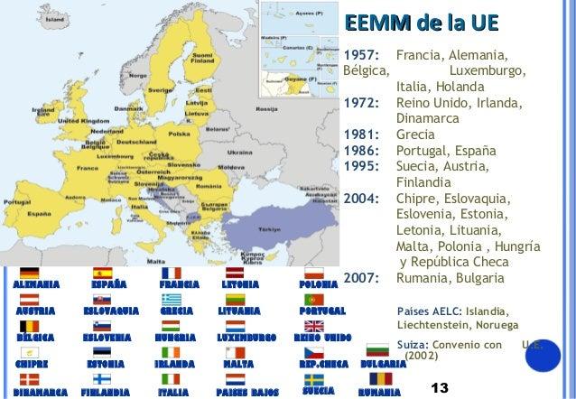 131957: Francia, Alemania,Bélgica, Luxemburgo,Italia, Holanda1972: Reino Unido, Irlanda,Dinamarca1981: Grecia1986: Portuga...