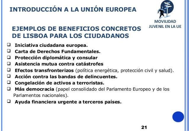 21EJEMPLOS DE BENEFICIOS CONCRETOSDE LISBOA PARA LOS CIUDADANOS Iniciativa ciudadana europea. Carta de Derechos Fundamen...