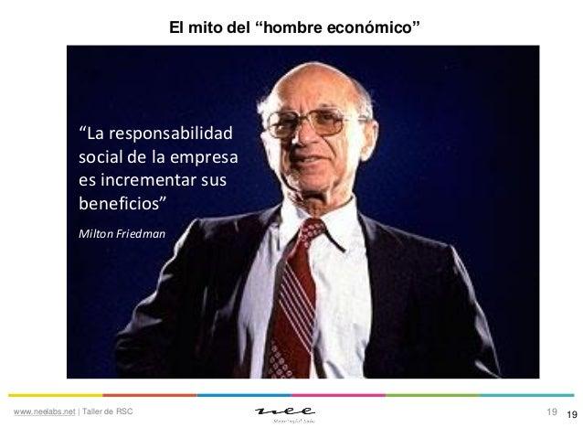 """El mito del """"hombre económico""""  """"La responsabilidad social de la empresa es incrementar sus beneficios"""" Milton Friedman  w..."""