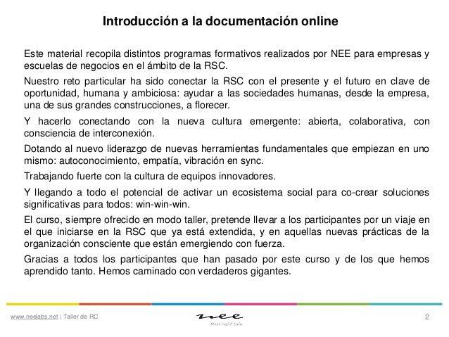 Introducción a la documentación online Este material recopila distintos programas formativos realizados por NEE para empre...