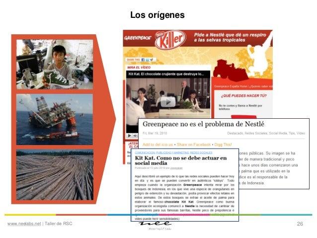 Los orígenes  www.neelabs.net | Taller de RSC  26