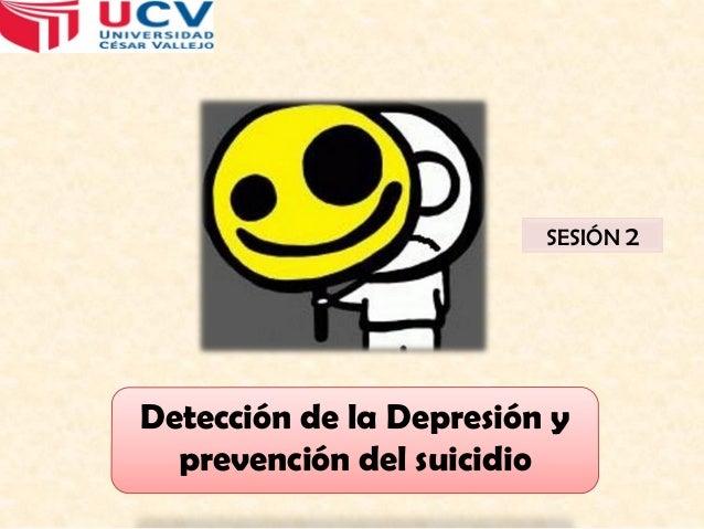 SESIÓN 2  Detección de la Depresión y prevención del suicidio