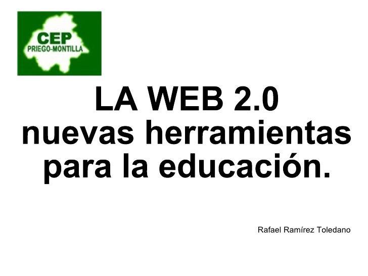 LA WEB 2.0 nuevas herramientas  para la educación. Rafael Ramírez Toledano