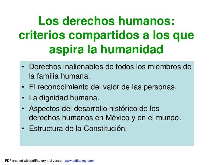 Los derechos humanos:         criterios compartidos a los que               aspira la humanidad           • Derechos inali...