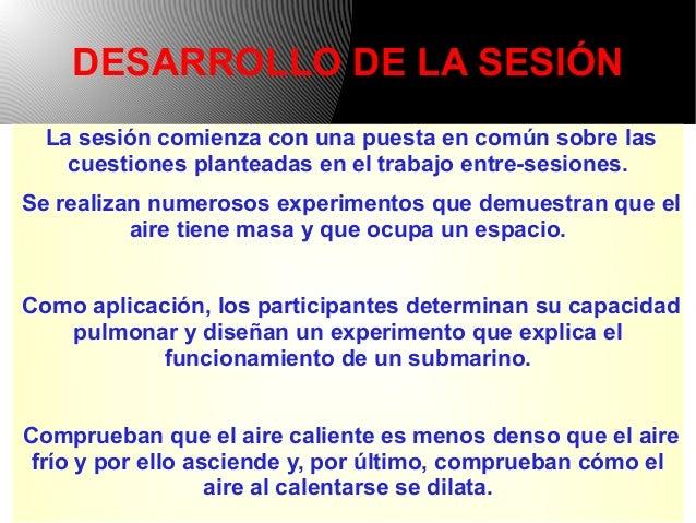DESARROLLO DE LA SESIÓN La sesión comienza con una puesta en común sobre las cuestiones planteadas en el trabajo entre-ses...