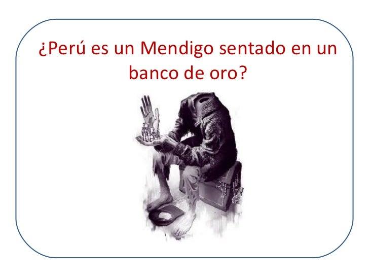 Resultado de imagen para Peru sentado en una banca de oro