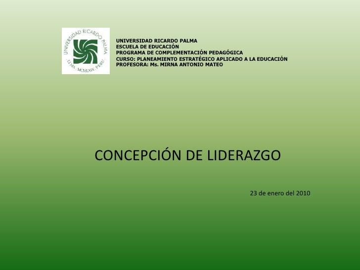 UNIVERSIDAD RICARDO PALMAESCUELA DE EDUCACIÓNPROGRAMA DE COMPLEMENTACIÓN PEDAGÓGICACURSO: PLANEAMIENTO ESTRATÉGICO APLICAD...