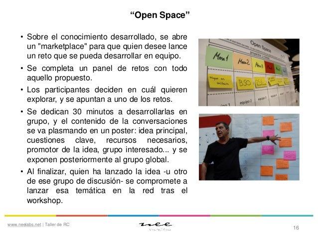 """""""Open Space"""" • Sobre el conocimiento desarrollado, se abre un """"marketplace"""" para que quien desee lance un reto que se pued..."""