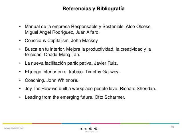 Referencias y Bibliografía • Manual de la empresa Responsable y Sostenible. Aldo Olcese, Miguel Angel Rodríguez, Juan Alfa...