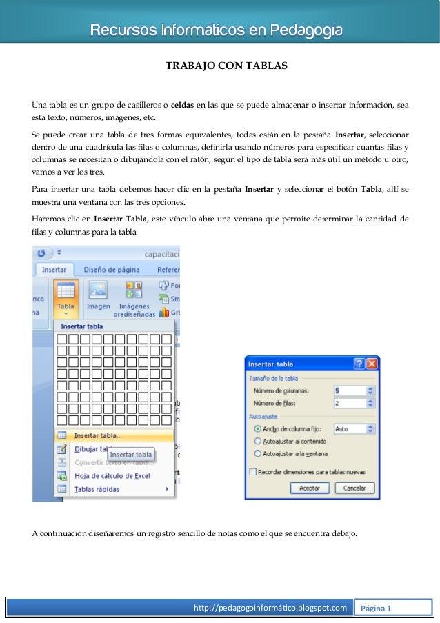 TRABAJO CON TABLAS  Una tabla es un grupo de casilleros o celdas en las que se puede almacenar o insertar información, sea...