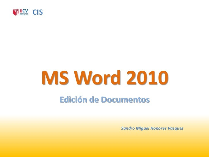 CIS  MS Word 2010      Edición de Documentos                    Sandro Miguel Honores Vasquez