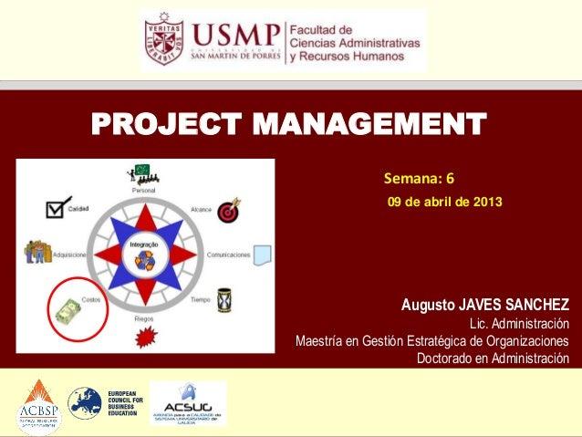 PROJECT MANAGEMENT                         Semana: 6                          09 de abril de 2013                         ...