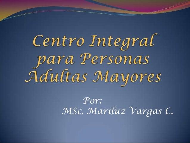Por:MSc. Mariluz Vargas C.