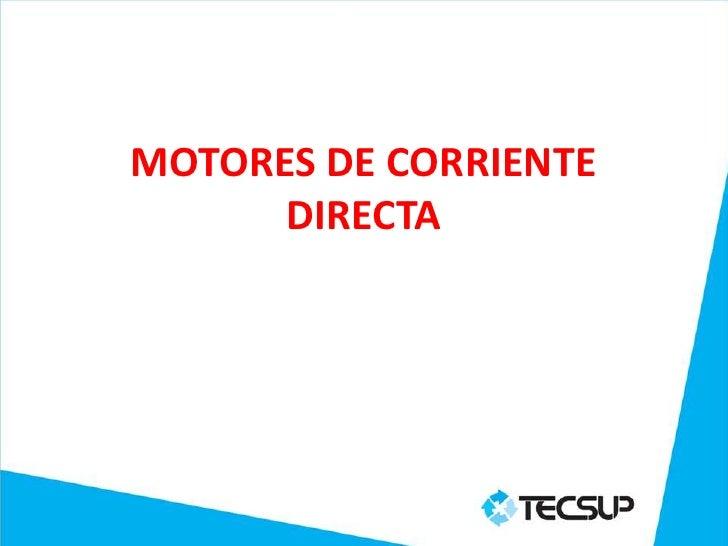 MOTORES DE CORRIENTE DIRECTA<br />