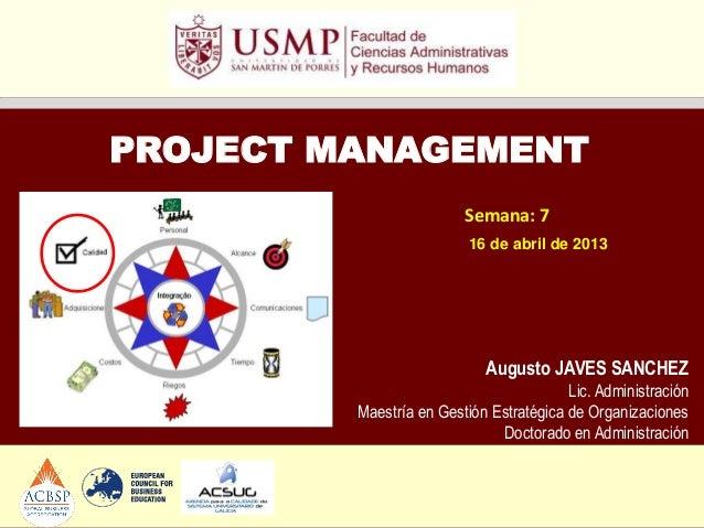 PROJECT MANAGEMENT                         Semana: 7                          16 de abril de 2013                         ...