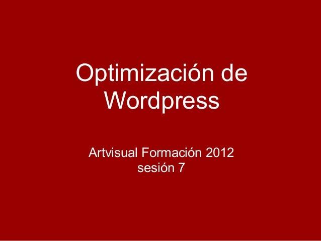 Optimización de Wordpress Artvisual Formación 2012 sesión 7