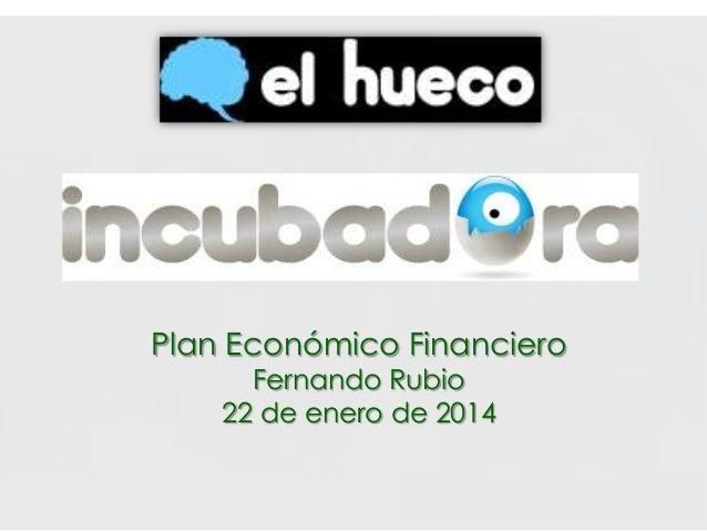 Plan Económico Financiero Fernando Rubio 22 de enero de 2014