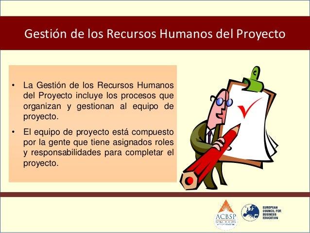 Planificación de los RRHH:Identificar y documentar losroles, responsabilidades, yrelaciones de reporte delproyecto, así co...