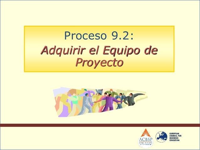 Entradas: Organigramas del Proyecto Representación gráfica de los miembros del equipo de proyecto ysus relaciones de repo...