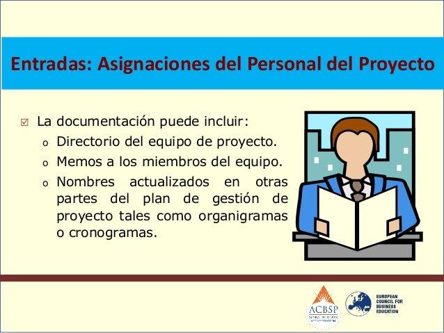  La formación incluye todas las actividadesdiseñadas para mejorar las competenciasde los miembros del equipo de proyecto....