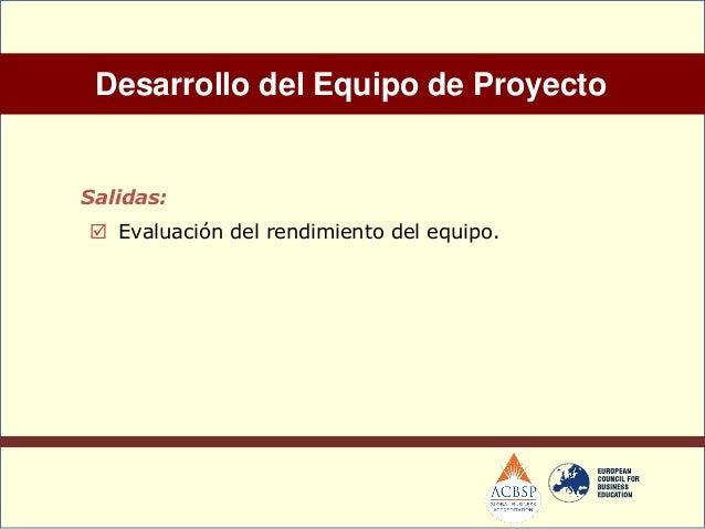  El equipo de gestión de proyecto debeutilizar: Políticas, procedimientos y sistemas dereconocimiento para los empleados...