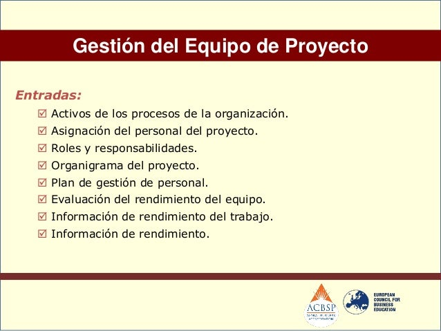  El equipo de gestión de proyectorealiza evaluaciones permanentesdel rendimiento del equipo deproyecto. Mediante la eval...