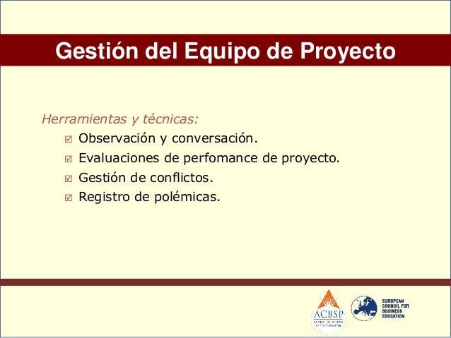 Salidas: Cambios solicitados. Acciones correctivas recomendadas. Acciones preventivas recomendadas. Activos de los pro...