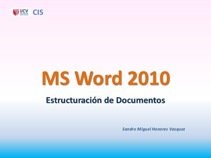 CIS  MS Word 2010      Estructuración de Documentos                       Sandro Miguel Honores Vasquez