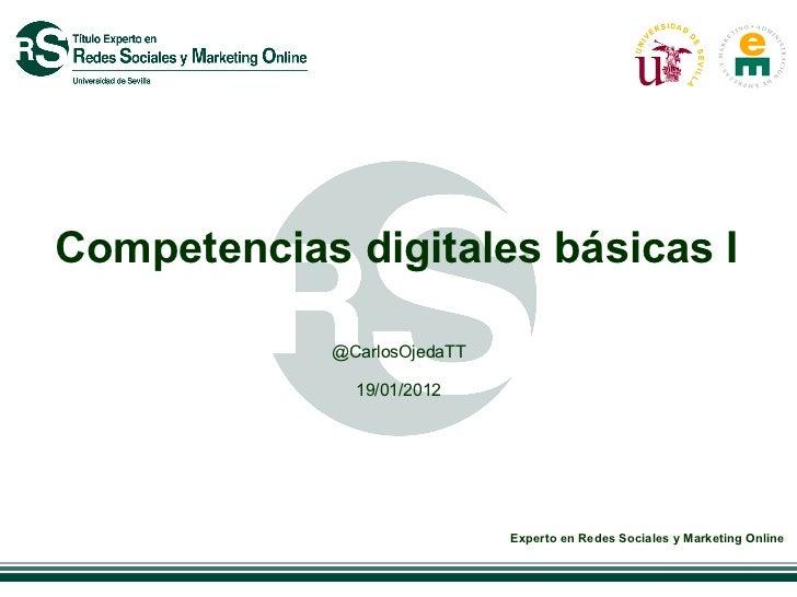 Competencias digitales básicas I            @CarlosOjedaTT              19/01/2012                             Experto en ...